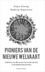 Pioniers van de nieuwe welvaart drijfveren en dilema's van ondernemers in de betekeniseconomie