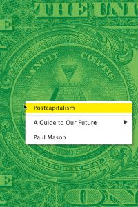 'Postcapitalism' by Paul Mason