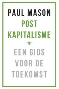 Postkapitalisme; Een gids voor de toekomst