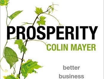 """Prosperity; Better Business Makes the Greater Good"" – New on Our Bookshelf"