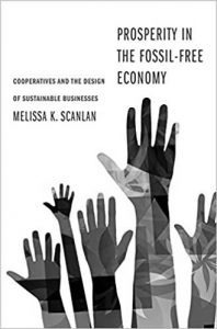 Prosperity in the Fossil-Free Economy: Cooperatives and the Design of Sustainable Businesses
