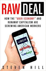 "Book Cover: Raw Deal; How the ""Uber Economy"" & Runaway Capitalism Are Screwing American Workers (2017)"