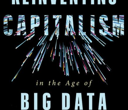 Reinventing Capitalism in the Age of Big Data – New on Our Bookshelf