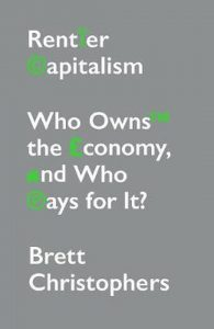 Rentier Capitalism; Who Owns the Economy, and Who Pays for It?