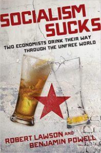 Socialism Sucks; Two Economists Drink Their Way through the Unfree World