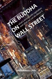 The Buddha on Wall Street; What's Wrong with Capitalism and What to Do about It