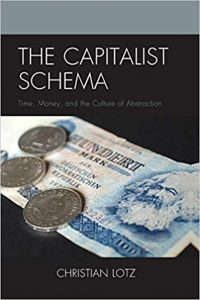 Boek Cover The Capitalist Schema; Time, Money, and the Culture of Abstraction (2014)