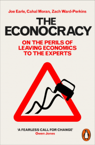 Book Cover: The Econocracy; The Perils of Leaving Economics to the Experts (2016)