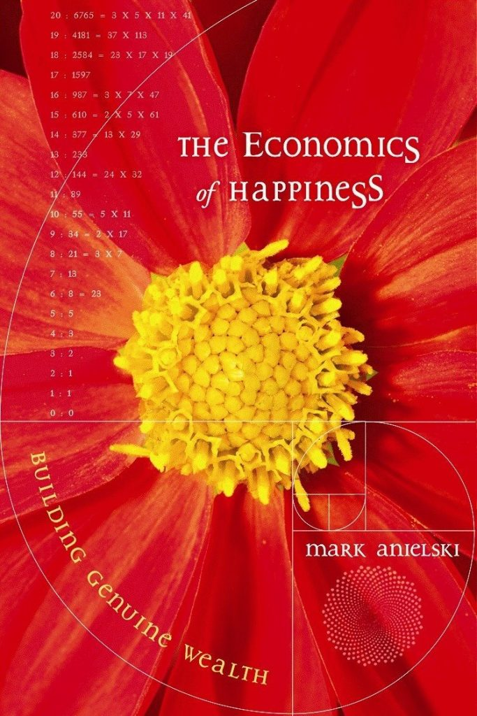 The Economics of Happiness by Anielski