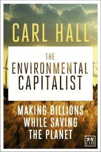 The Environmental Capitalist by Carl Hall