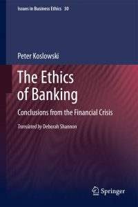 the ethics of banking; conclusions from the financial crisis