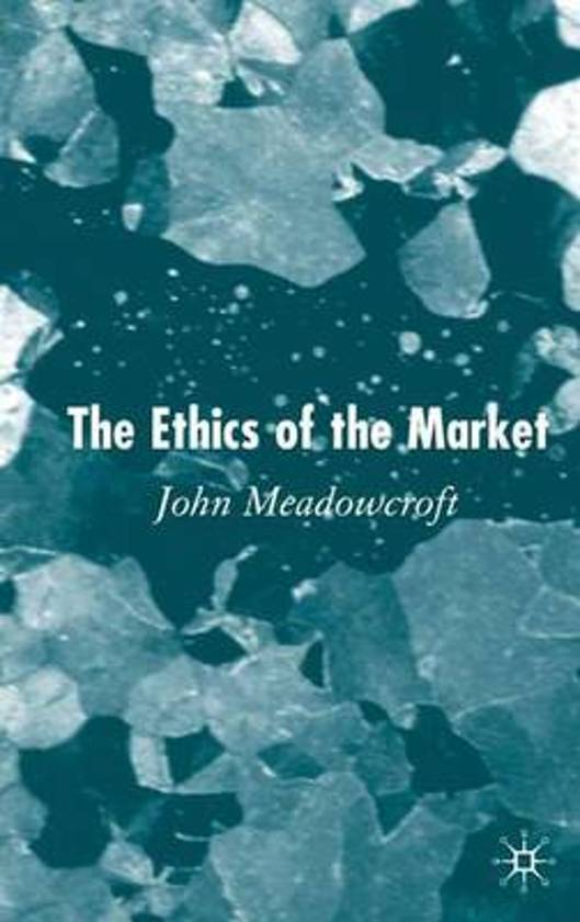 the ethics of the market, by John Meadowcroft