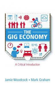 The Gig Economy; A Critical Introduction