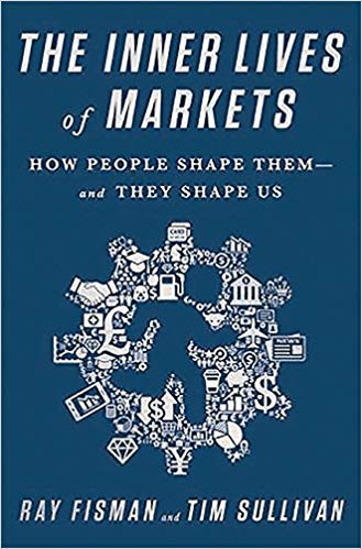 the inner lives of markets; hoe people shape them and they shape us