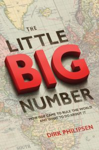 The Little Big Number; How GDP Came to Rule the World and What to Do about It