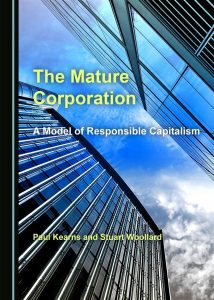 The Mature Corporation; A Model of Responsible Capitalism