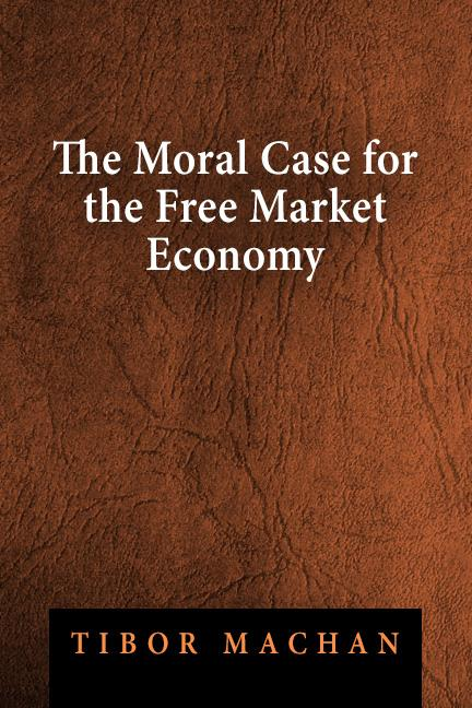 the moral case for the free market