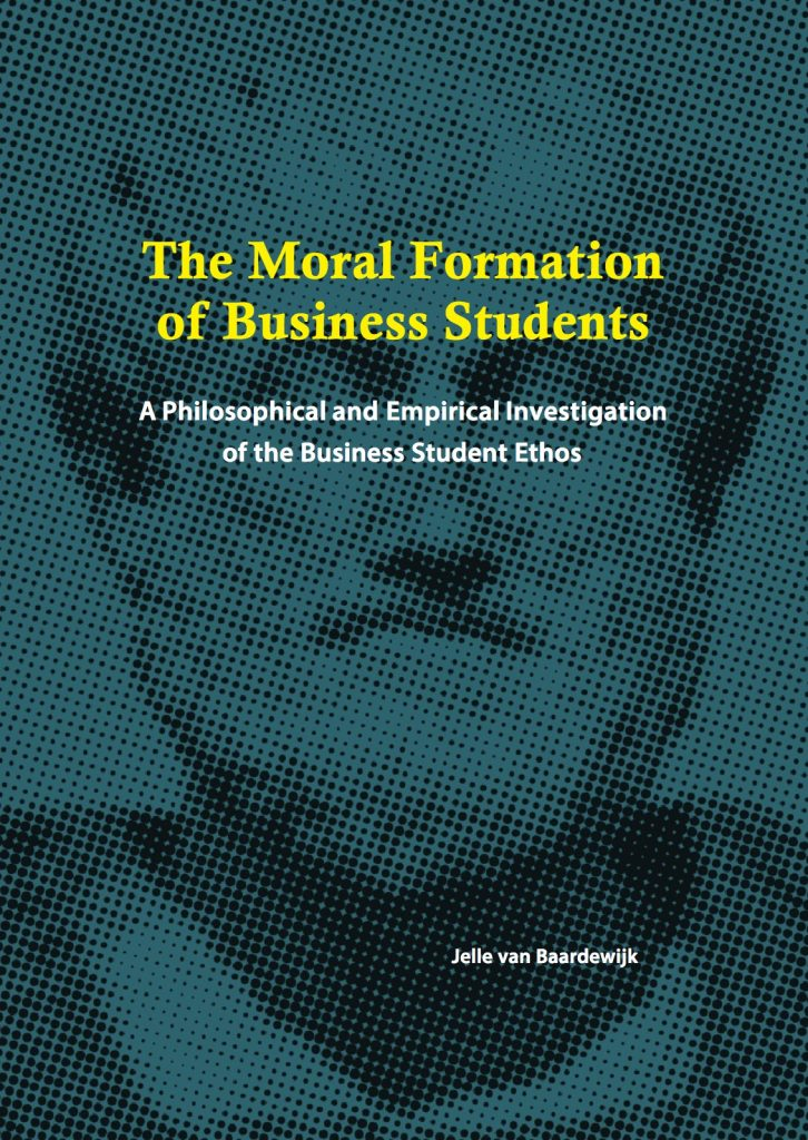 The Moral Formation of Business Students; A Philosophical and Empirical Investigation of the Business Student Ethos