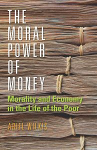 The Moral Power of Money by Ariel Wilkins