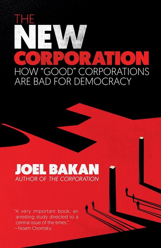 """The New Corporation: How """"Good"""" Corporations Are Bad for Democracy"""