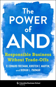 The Power of And; Responsible Business Without Trade-Offs