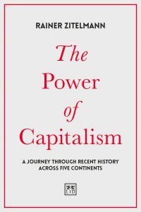 The Power of Capitalism; A Journey through Recent History across Five Continents