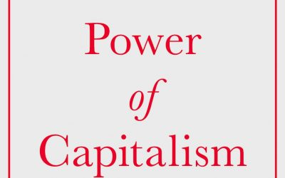 """The Power of Capitalism; A Journey through Recent History across Five Continents"" – New on Our Bookshelf"
