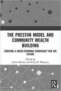 The Preston Model and Community Wealth Building: Creating a Socio-Economic Democracy for the Future