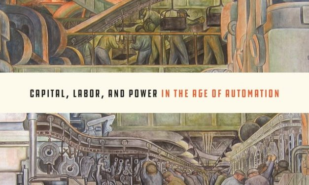 The Technology Trap: Capital, Labor, and Power in the Age of Automation – New on Our Bookshelf