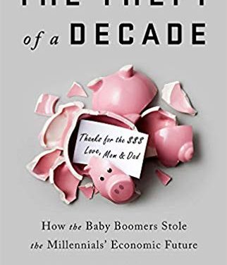 How the Baby Boomers Stole the Millenials' Economic Future