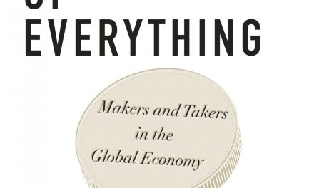 """New on Our Bookshelf: """"The Value Of Everything; Makers and Takers in the Global Economy"""""""