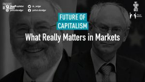 The Future of Capitalism; What Really Matters in Markets