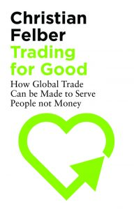 'Trading for Good' by Christian Felber