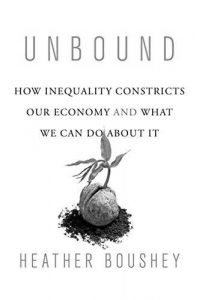 Unbound: How Inequality Constricts Our Economy and What We Can Do about