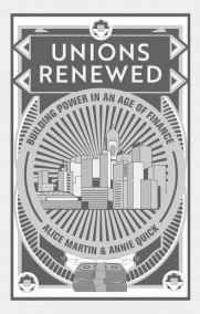 Unions Renewed: Building Power in an Age of Finance