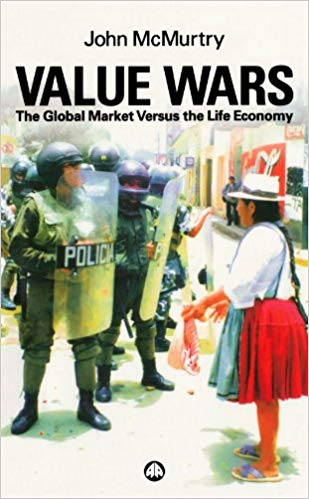 Value Wars; The Global Market versus the Life Economy