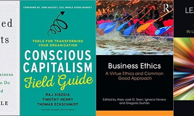 Enligthened Capitalism, Conscious Leadership and Virtue Ethics; Four Recent Books