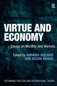 Virtue and Economy; Essays on Morality and Markets