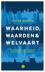 Waarheid, Waarden & Welvaart door Victor Broers