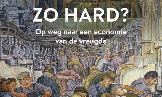 'Waarom Werken We Zo Hard? Op Weg naar een Economie van de Vreugde' – Nieuw op Onze Boekenplank
