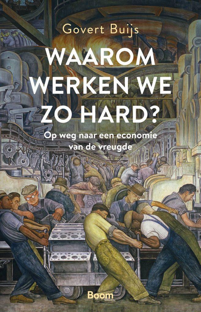 Waarom Werken We Zo Hard? Op Weg naar een Economie van de Vreugde