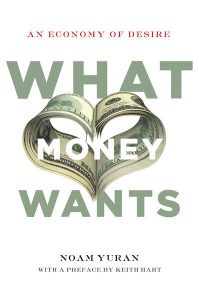 What Money Wants; An Economy of Desire