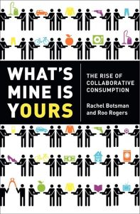 Book Cover: What's Mine Is Yours; The Rise of Collaborative Consumption (2010)