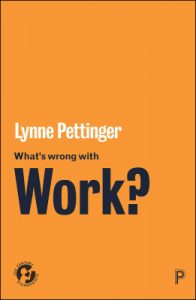 What's Wrong with Work by Lynne Pettinger