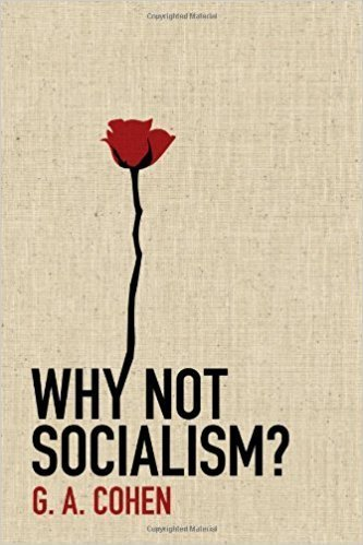 Why Not Socialism? by G.A. Cohen